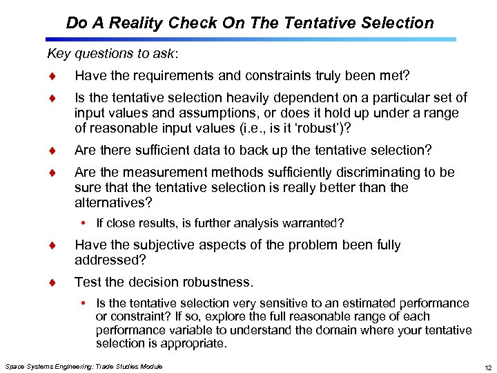 Do A Reality Check On The Tentative Selection Key questions to ask: Have the