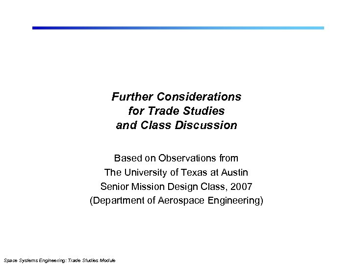 Further Considerations for Trade Studies and Class Discussion Based on Observations from The University