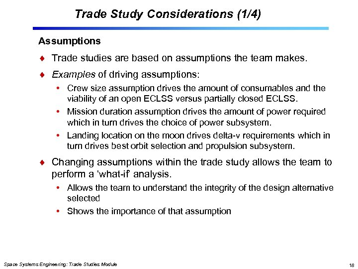 Trade Study Considerations (1/4) Assumptions Trade studies are based on assumptions the team makes.