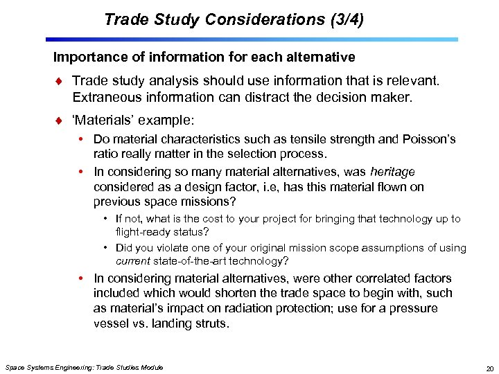 Trade Study Considerations (3/4) Importance of information for each alternative Trade study analysis should