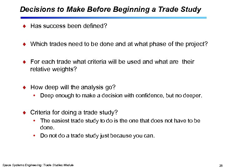 Decisions to Make Before Beginning a Trade Study Has success been defined? Which trades
