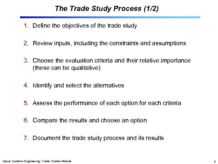 The Trade Study Process (1/2) 1. Define the objectives of the trade study 2.