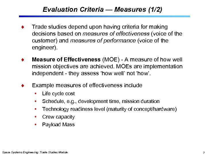 Evaluation Criteria — Measures (1/2) Trade studies depend upon having criteria for making decisions