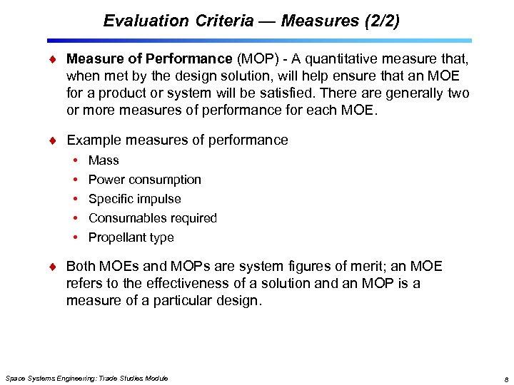 Evaluation Criteria — Measures (2/2) Measure of Performance (MOP) - A quantitative measure that,