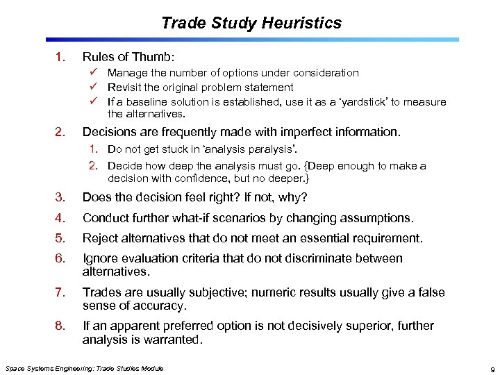 Trade Study Heuristics 1. Rules of Thumb: ü Manage the number of options under