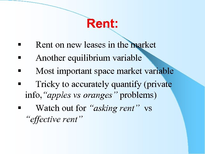 Rent: § Rent on new leases in the market § Another equilibrium variable §