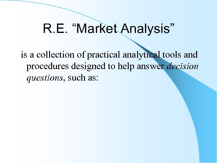 """R. E. """"Market Analysis"""" is a collection of practical analytical tools and procedures designed"""