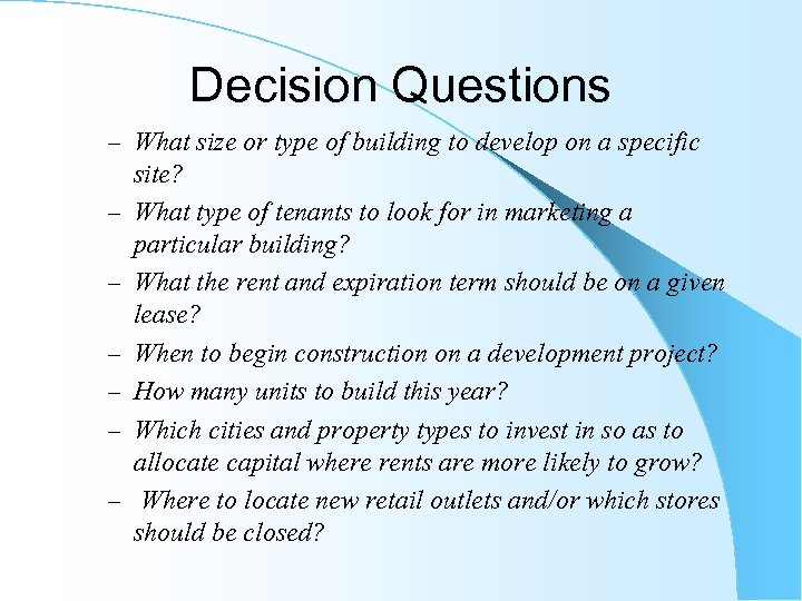 Decision Questions – What size or type of building to develop on a specific