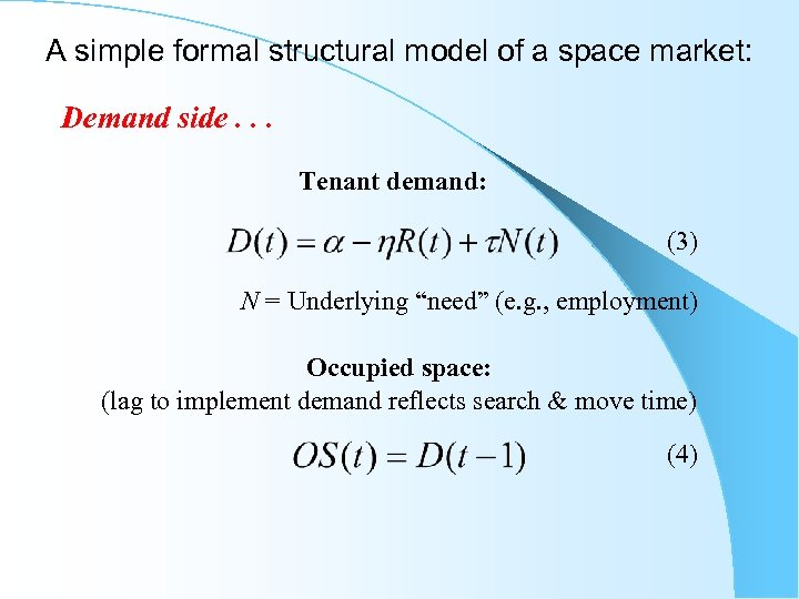 A simple formal structural model of a space market: Demand side. . . Tenant