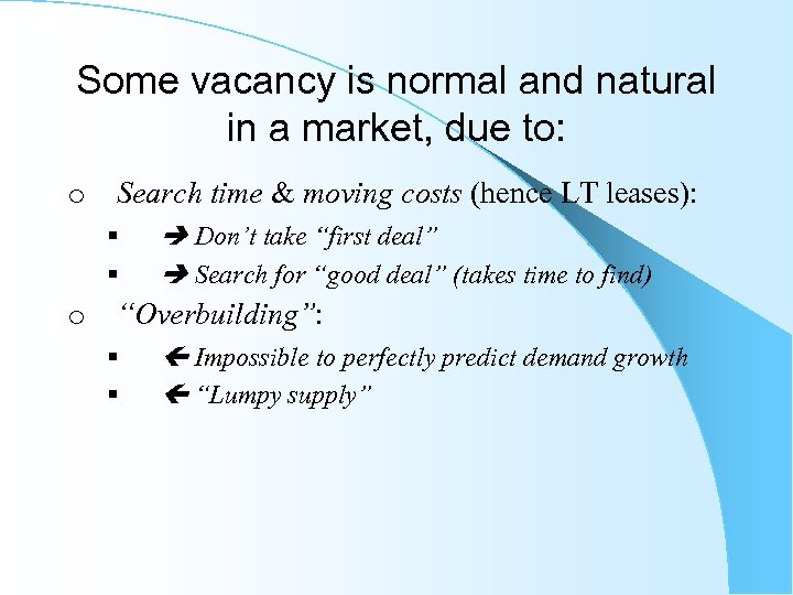 Some vacancy is normal and natural in a market, due to: o Search time