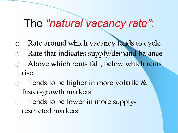 """The """"natural vacancy rate"""": o Rate around which vacancy tends to cycle o Rate"""
