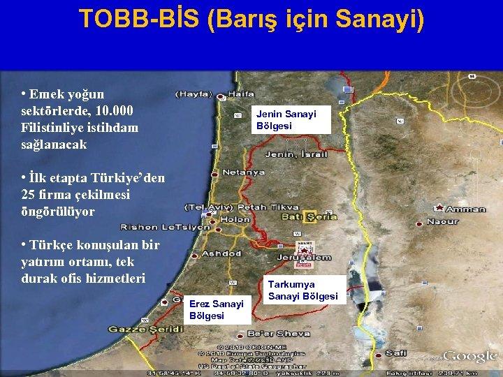 TOBB-BİS (Barış için Sanayi) • Emek yoğun sektörlerde, 10. 000 Filistinliye istihdam sağlanacak Jenin