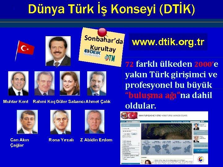 8 I Dünya Türk İş Konseyi (DTİK) Sonbahar'da Kurultay www. dtik. org. tr 72