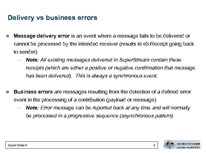 Delivery vs business errors n Message delivery error is an event where a message