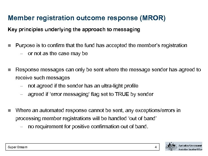 Member registration outcome response (MROR) Key principles underlying the approach to messaging n Purpose