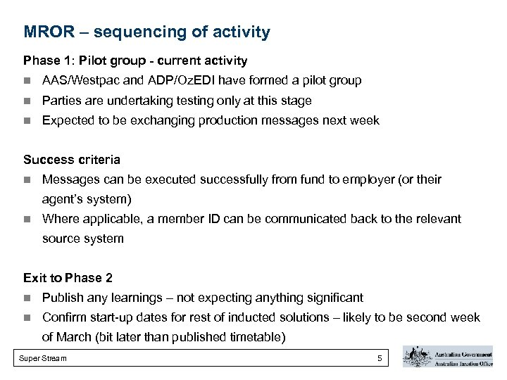 MROR – sequencing of activity Phase 1: Pilot group - current activity n AAS/Westpac