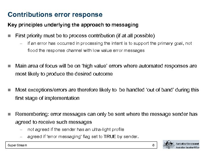 Contributions error response Key principles underlying the approach to messaging n First priority must