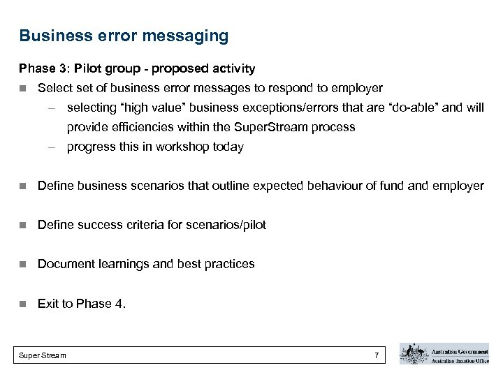 Business error messaging Phase 3: Pilot group - proposed activity n Select set of