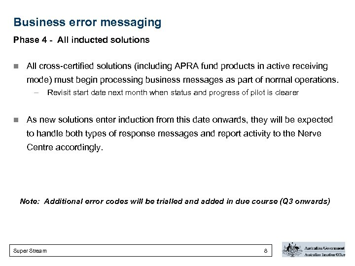 Business error messaging Phase 4 - All inducted solutions n All cross-certified solutions (including