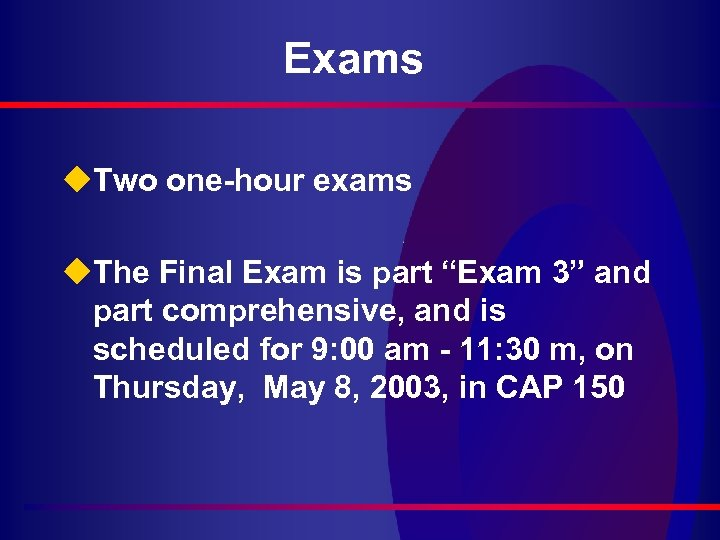 "Exams u. Two one-hour exams u. The Final Exam is part ""Exam 3"" and"