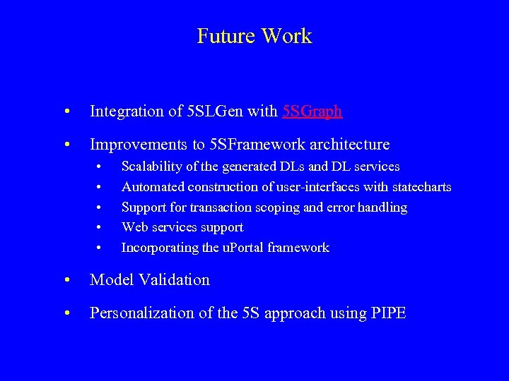 Future Work • Integration of 5 SLGen with 5 SGraph • Improvements to 5