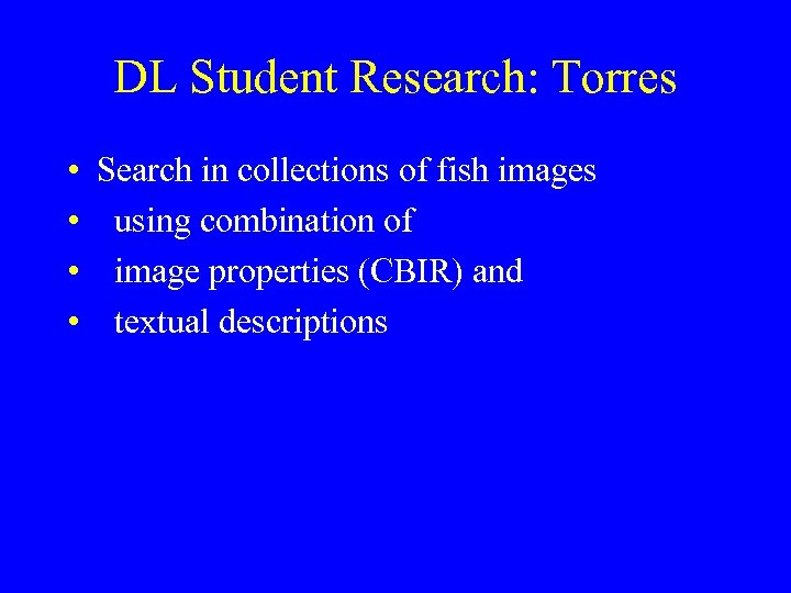 DL Student Research: Torres • • Search in collections of fish images using combination