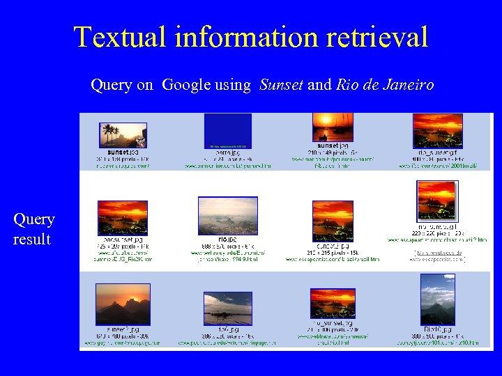 Textual information retrieval Query on Google using Sunset and Rio de Janeiro Query result