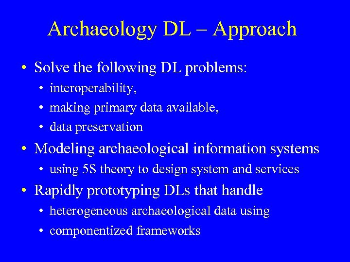 Archaeology DL – Approach • Solve the following DL problems: • interoperability, • making