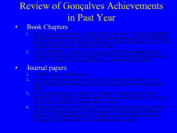Review of Gonçalves Achievements in Past Year • Book Chapters 1. 2. • Fox,