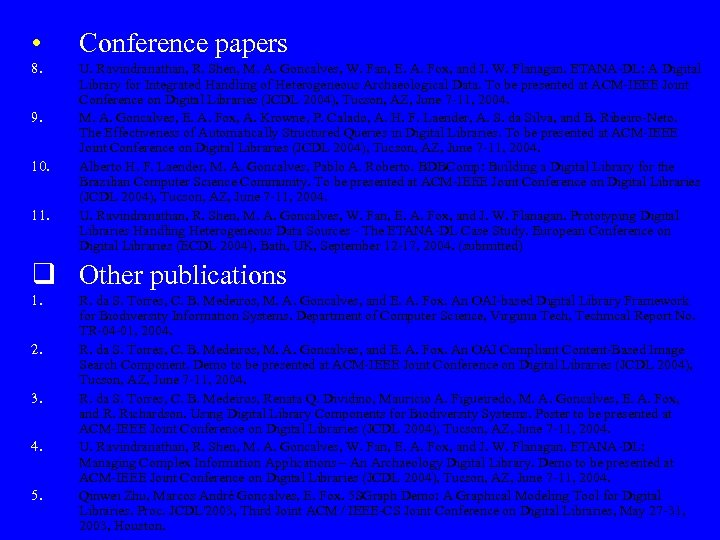 • Conference papers 8. U. Ravindranathan, R. Shen, M. A. Goncalves, W. Fan,