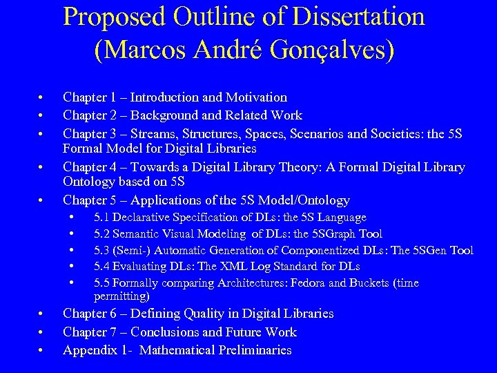 Proposed Outline of Dissertation (Marcos André Gonçalves) • • • Chapter 1 – Introduction