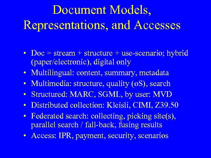 Document Models, Representations, and Accesses • Doc = stream + structure + use-scenario; hybrid