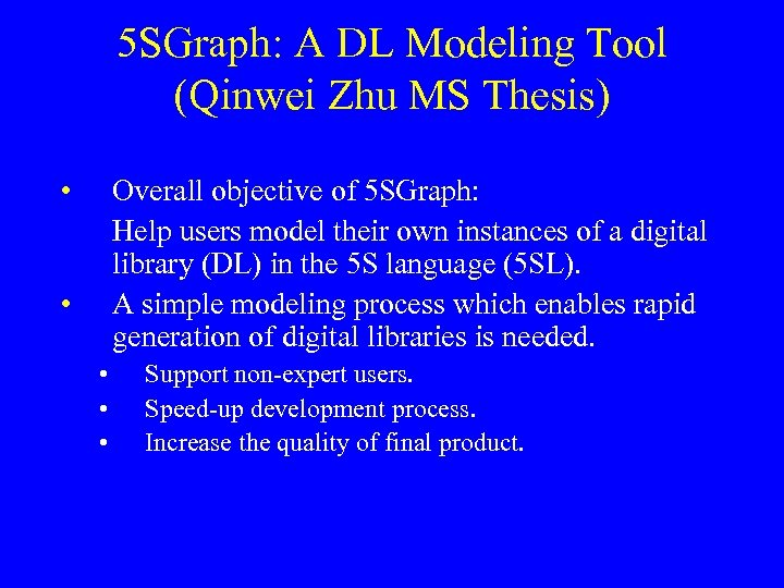 5 SGraph: A DL Modeling Tool (Qinwei Zhu MS Thesis) • Overall objective of