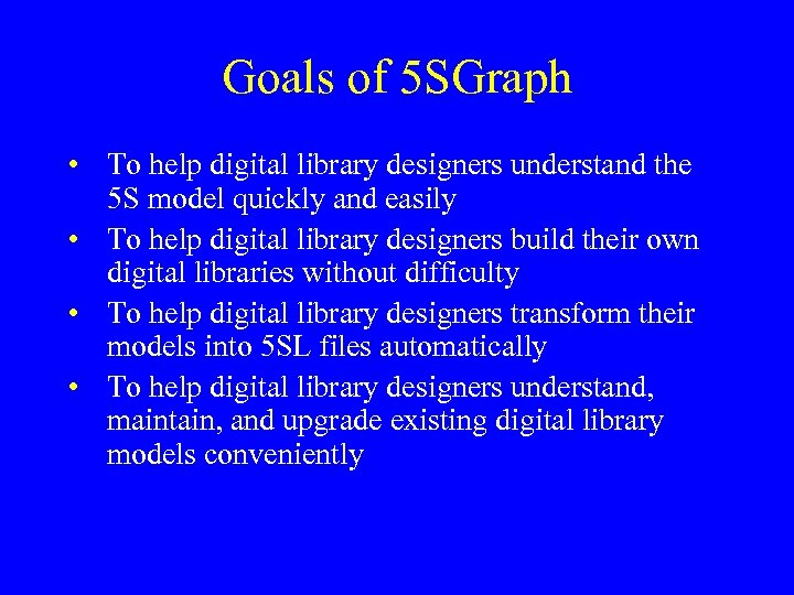 Goals of 5 SGraph • To help digital library designers understand the 5 S