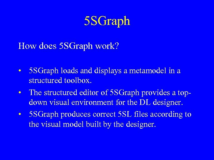 5 SGraph How does 5 SGraph work? • 5 SGraph loads and displays a