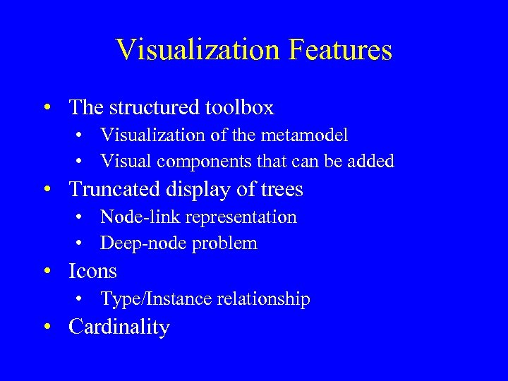 Visualization Features • The structured toolbox • Visualization of the metamodel • Visual components