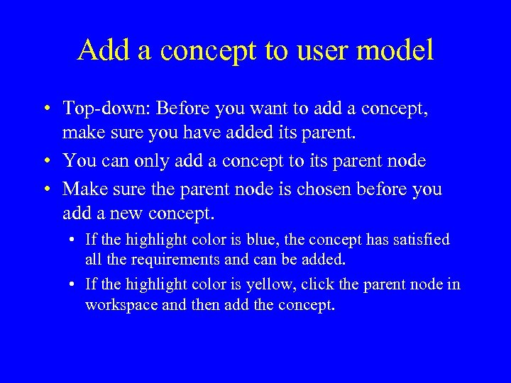 Add a concept to user model • Top-down: Before you want to add a