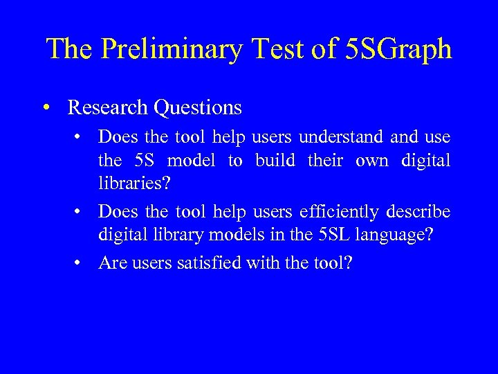 The Preliminary Test of 5 SGraph • Research Questions • Does the tool help