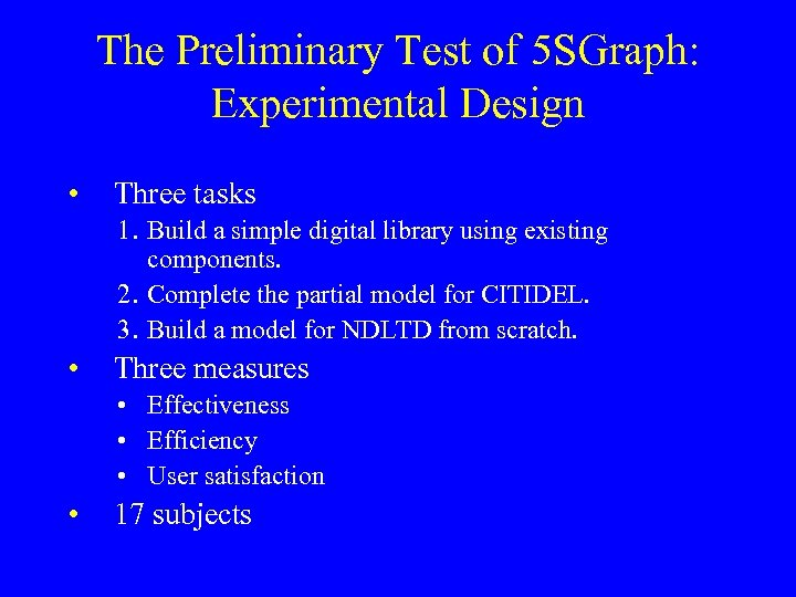 The Preliminary Test of 5 SGraph: Experimental Design • Three tasks 1. Build a