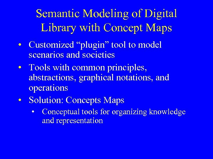 "Semantic Modeling of Digital Library with Concept Maps • Customized ""plugin"" tool to model"