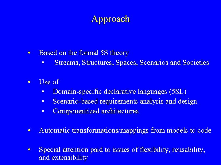 Approach • Based on the formal 5 S theory • Streams, Structures, Spaces, Scenarios