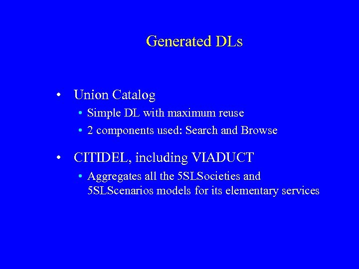 Generated DLs • Union Catalog • Simple DL with maximum reuse • 2 components