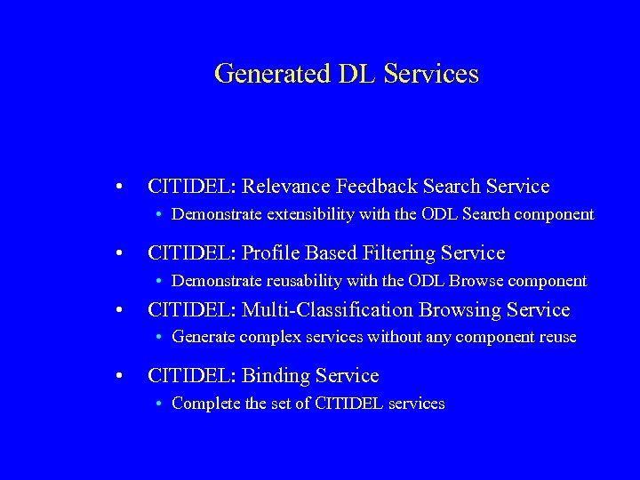 Generated DL Services • CITIDEL: Relevance Feedback Search Service • Demonstrate extensibility with the