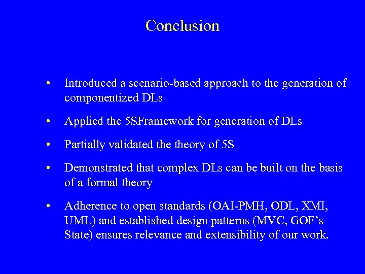 Conclusion • Introduced a scenario-based approach to the generation of componentized DLs • Applied