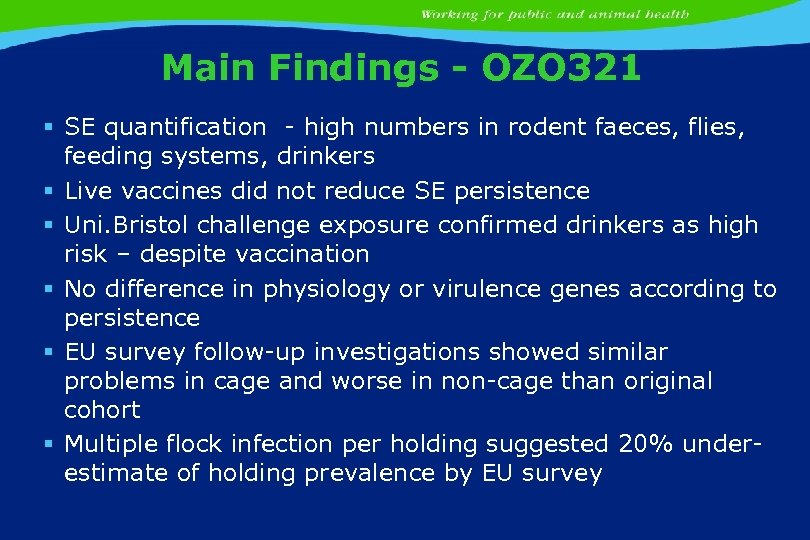 Main Findings - OZO 321 § SE quantification - high numbers in rodent faeces,