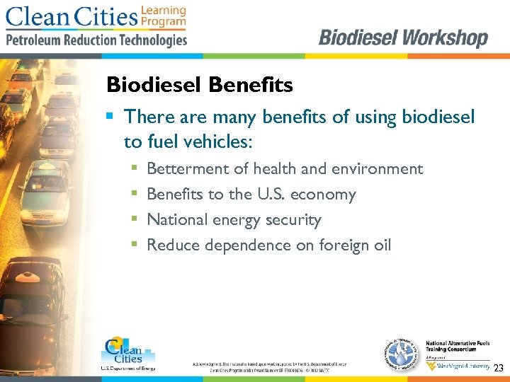 Biodiesel Benefits § There are many benefits of using biodiesel to fuel vehicles: §