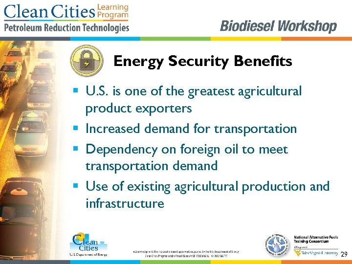 Energy Security Benefits § U. S. is one of the greatest agricultural product exporters
