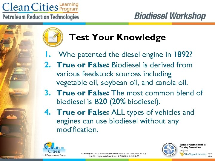 Test Your Knowledge 1. Who patented the diesel engine in 1892? 2. True or
