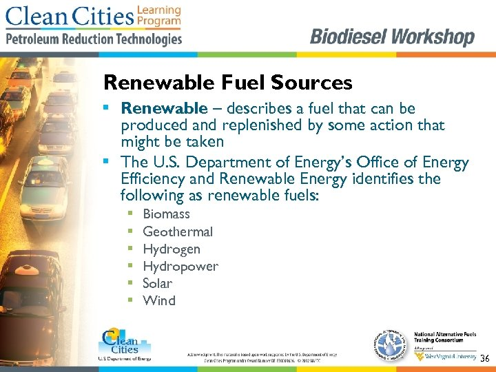 Renewable Fuel Sources § Renewable – describes a fuel that can be produced and