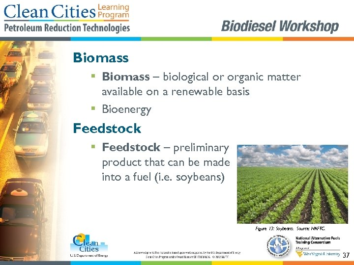 Biomass § Biomass – biological or organic matter available on a renewable basis §